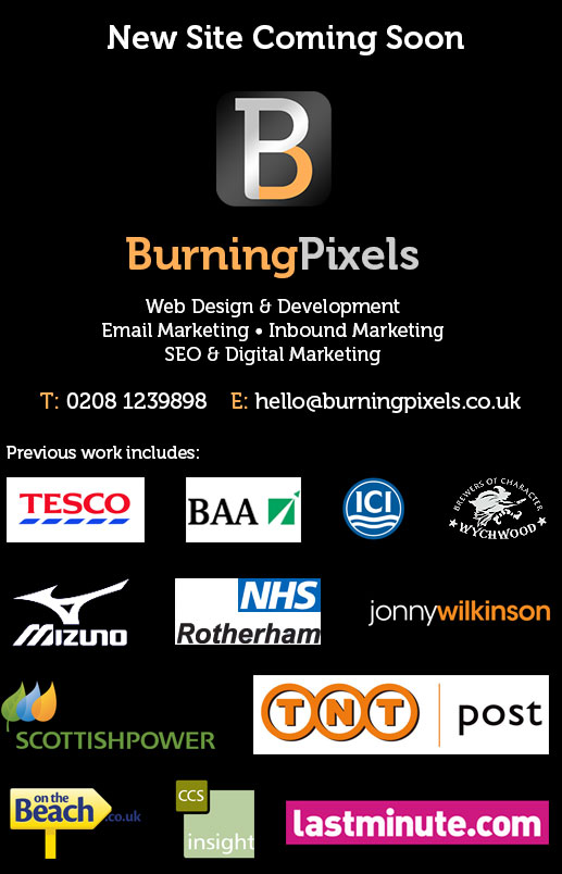 BurningPixels T: 0208 1239898 E: hello@burningpixels.co.uk